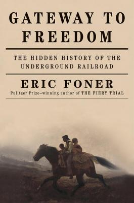 Gateway to Freedom: The Hidden History of the Underground Railroad Cover Image