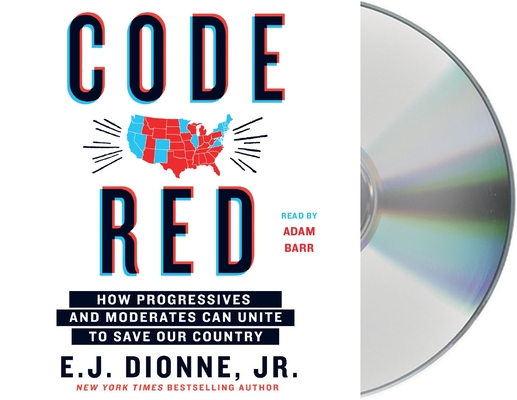 Code Red: How Progressives and Moderates Can Unite to Save Our Country Cover Image