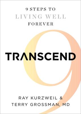 Transcend: Nine Steps to Living Well Forever Cover Image