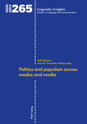 Politics and Populism Across Modes and Media (Linguistic Insights #265) Cover Image