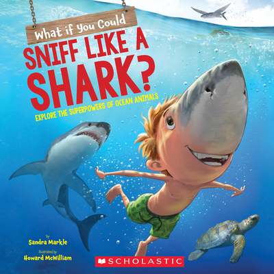 What If You Could Sniff Like a Shark? : Explore the Superpowers of Ocean Animals (What If You Had... ?) Cover Image