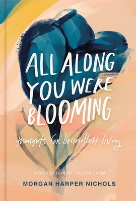 All Along You Were Blooming: Thoughts for Boundless Living cover