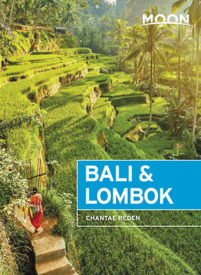 Moon Bali & Lombok: Outdoor Adventures, Local Culture, Secluded Beaches (Travel Guide) Cover Image