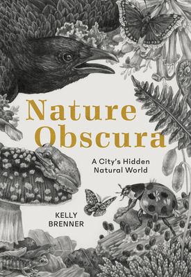 Nature Obscura: A City's Hidden Natural World Cover Image