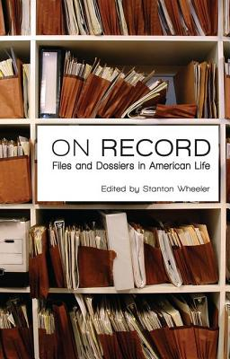 On Record: Files and Dossiers in American Life Cover Image