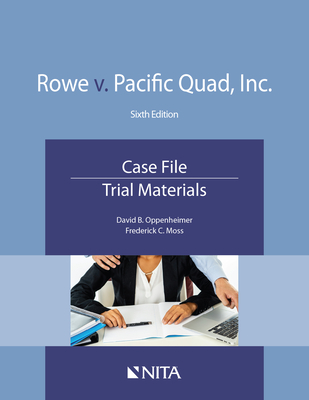 Rowe V. Pacific Quad, Inc.: Case File, Trial Materials Cover Image