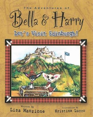 Let's Visit Edinburgh!: Adventures of Bella & Harry Cover Image
