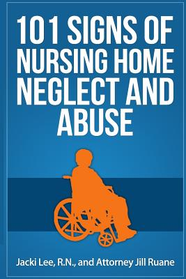 101 Signs Of Nursing Home Neglect And Abuse Cover Image