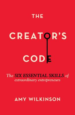The Creator's Code: The Six Essential Skills of Extraordinary Entrepreneurs Cover Image