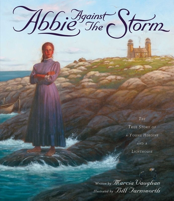 Abbie Against the Storm: The True Story of a Young Heroine and a Lighthouse Cover Image