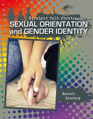 Sexual Orientation and Gender Identity (Straight Talk About...(Crabtree)) Cover Image