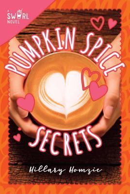 Pumpkin Spice Secrets: A Swirl Novel Cover Image