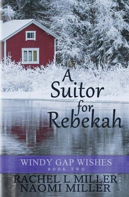 Cover for A Suitor for Rebekah (Windy Gap Wishes #2)