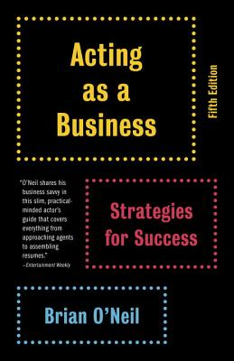 Acting as a Business, Fifth Edition: Strategies for Success Cover Image