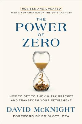 The Power of Zero, Revised and Updated: How to Get to the 0% Tax Bracket and Transform Your Retirement Cover Image