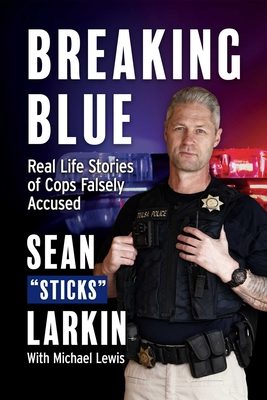 Breaking Blue: Real Life Stories of Cops Falsely Accused Cover Image