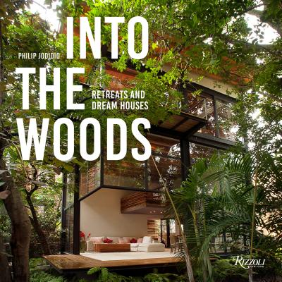 Into the Woods: Retreats and Dream Houses Cover Image