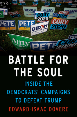 Battle for the Soul: Inside the Democrats' Campaigns to Defeat Trump Cover Image