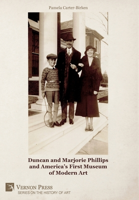 Duncan and Marjorie Phillips and America's First Museum of Modern Art (B&W) (History of Art) Cover Image