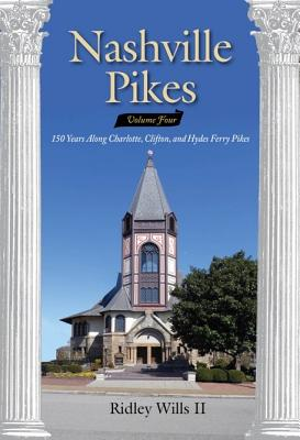 Nashville Pikes, Volume Four: 150 Years Along Charlotte. Clifton, and Hydes Ferry Pikes Cover Image
