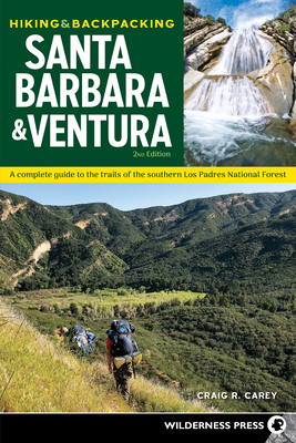 Hiking & Backpacking Santa Barbara & Ventura: A Complete Guide to the Trails of the Southern Los Padres National Forest Cover Image