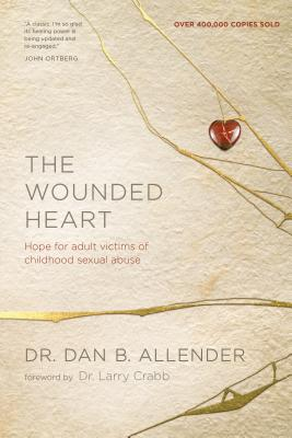 The Wounded Heart: Hope for Adult Victims of Childhood Sexual Abuse Cover Image