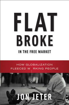 Flat Broke in the Free Market Cover