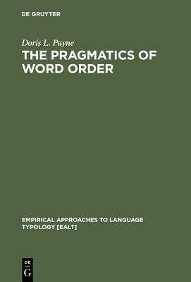 The Pragmatics of Word Order: Typological Dimensions of Verb Initial Languages Cover Image