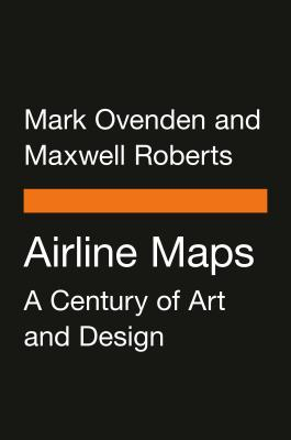 Airline Maps: A Century of Art and Design Cover Image