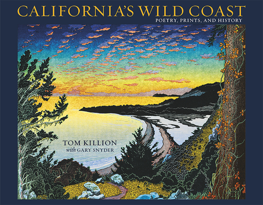 California's Wild Coast: Poetry, Prints, and History Cover Image