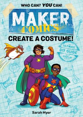 Maker Comics: Create a Costume! Cover Image