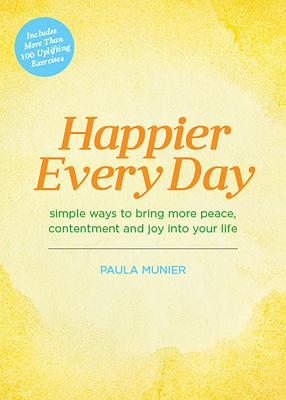 Happier Every Day: Simple ways to bring more peace, contentment and joy into your life Cover Image