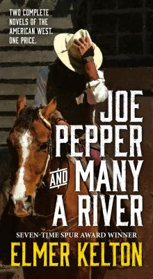 Joe Pepper and Many a River: Two Complete Novels of the American West Cover Image