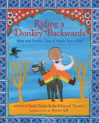 Riding a Donkey Backwards: Wise and Foolish Tales of Mulla Nasruddin Cover Image