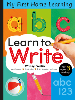 Learn to Write: Pencil Control, Line Tracing, Letter Formation and More (My First Home Learning) Cover Image