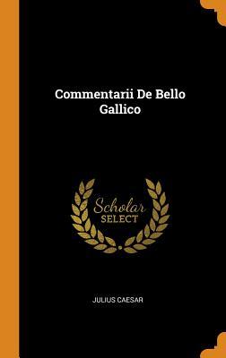 Commentarii De Bello Gallico Cover Image