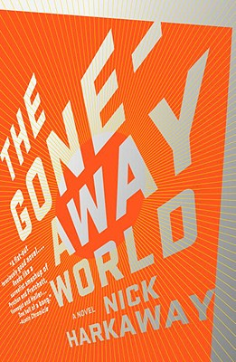 The Gone-Away World (Vintage Contemporaries) Cover Image