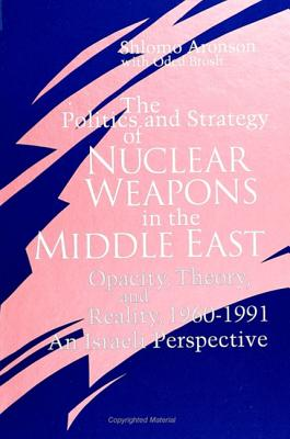 Cover for The Politics and Strategy of Nuclear Weapons in the Middle East