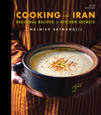 Cooking in Iran: Regional Recipes and Kitchen Secrets Cover Image