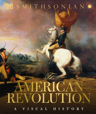 The American Revolution: A Visual History Cover Image