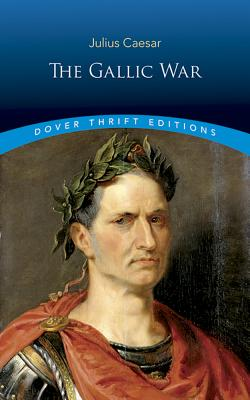 The Gallic War (Dover Thrift Editions) Cover Image
