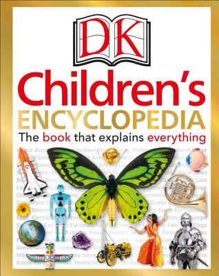 DK Children's Encyclopedia: The Book that Explains Everything Cover Image