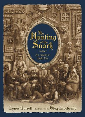 The Hunting of the Snark: An Agony in Eight Fits Cover Image