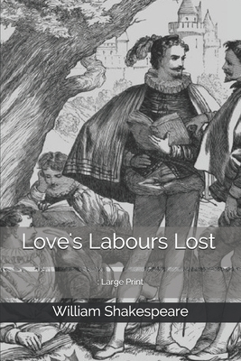 Love's Labours Lost: Large Print Cover Image