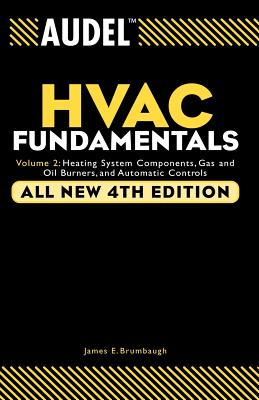 Audel HVAC Fundamentals: Heating System Components, Gas and Oil Burners, and Automatic Controls (Audel HVAC Fundamentals V.2 #2) Cover Image