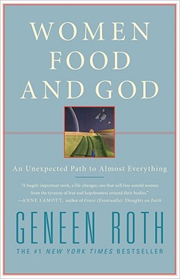 Women Food and God: An Unexpected Path to Almost Everything Cover Image
