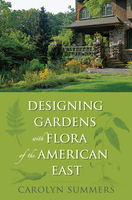 Designing Gardens with Flora of the American East Cover Image