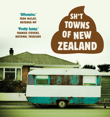 Sh*t Towns of New Zealand Cover Image