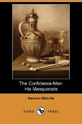 The Confidence-Man: His Masquerade (Dodo Press) Cover Image