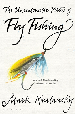 The Unreasonable Virtue of Fly Fishing cover